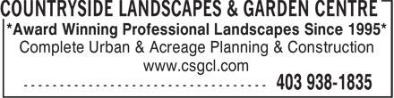 Countryside Landscapes & Garden Centre (403-938-1835) - Annonce illustrée======= - *Award Winning Professional Landscapes Since 1995* Complete Urban & Acreage Planning & Construction www.csgcl.com