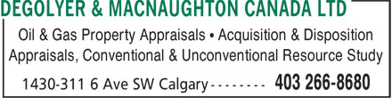 DeGolyer & MacNaughton Canada Limited (403-266-8680) - Display Ad - Oil & Gas Property Appraisals • Acquisition & Disposition Appraisals, Conventional & Unconventional Resource Study