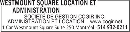 Westmount Square (514-932-0211) - Annonce illustrée======= - SOCIÉTÉ DE GESTION COGIR INC. ADMINISTRATION ET LOCATION www.cogir.net