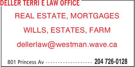 Deller Terri E Law Office (204-726-0128) - Display Ad - REAL ESTATE, MORTGAGES WILLS, ESTATES, FARM REAL ESTATE, MORTGAGES WILLS, ESTATES, FARM