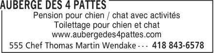 Auberge des 4 Pattes (418-843-6578) - Annonce illustrée======= - Toilettage pour chien et chat www.aubergedes4pattes.com Pension pour chien / chat avec activités