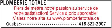 Plomberie Totale (418-822-2907) - Annonce illustrée======= - votre satisfaction! Service à prix abordable! Visitez notre site au www.plomberietotale.ca Fiers de mettre notre passion au service de