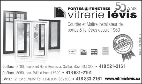 Vitrerie Lévis (418-833-2161) - Display Ad - PORTES & FENÊTRES lévis vitrerie Courtier et Maître installateur de portes & fenêtres depuis 1963 ENERGY STAR HIGH EFFICIENCY RBQ : 1158-9629-10 HAUTE EFFICACITÉ Québec : 2780, boulevard Henri-Bourassa, Québec (Qc)  G1J 3X3 418 521-2161 Québec : 5050, boul. Wilfrid-Hamel #300 418 931-2161 www.vitrerielevis.ca Lévis : 12, rue du Vallon Est, Lévis (Qc)  G6V 9J3 418 833-2161