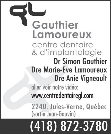Centre Dentaire & d'Implantologie Gauthier Lamoureux (418-872-3780) - Annonce illustrée======= - www.centredentairegl.com (sortie Jean-Gauvin) aller voir notre vidéo: