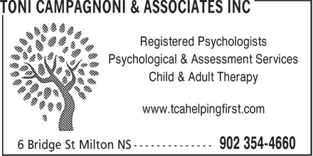 Toni Campagnoni & Associates Inc (902-354-4660) - Display Ad - Registered Psychologists Psychological & Assessment Services Child & Adult Therapy www.tcahelpingfirst.com Child & Adult Therapy www.tcahelpingfirst.com Registered Psychologists Psychological & Assessment Services