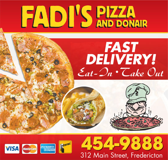 Fadi's Pizza And Donair Inc (506-454-9888) - Annonce illustrée======= - DELIVERY! 454-9888 312 Main Street, Fredericton FAST