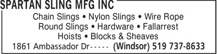 Spartan Sling MFG Inc (519-737-8633) - Display Ad - Chain Slings • Nylon Slings • Wire Rope Round Slings • Hardware • Fallarrest Hoists • Blocks & Sheaves