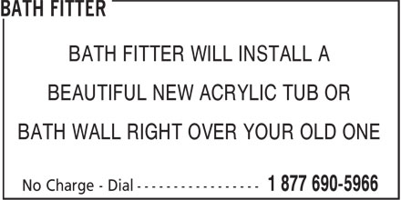 Bath Fitter (902-454-9228) - Annonce illustrée======= - BATH FITTER WILL INSTALL A BEAUTIFUL NEW ACRYLIC TUB OR BATH WALL RIGHT OVER YOUR OLD ONE