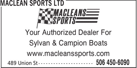 Maclean Sports (506-450-6090) - Display Ad - Your Authorized Dealer For Sylvan & Campion Boats www.macleanssports.com Your Authorized Dealer For Sylvan & Campion Boats www.macleanssports.com