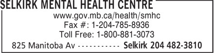 Selkirk Mental Health Centre (204-482-3810) - Display Ad - Fax #: 1-204-785-8936 www.gov.mb.ca/health/smhc Toll Free: 1-800-881-3073