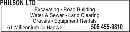 Philson Ltd (506-455-9810) - Display Ad - Excavating • Road Building Water & Sewer • Land Clearing Gravels • Equipment Rentals