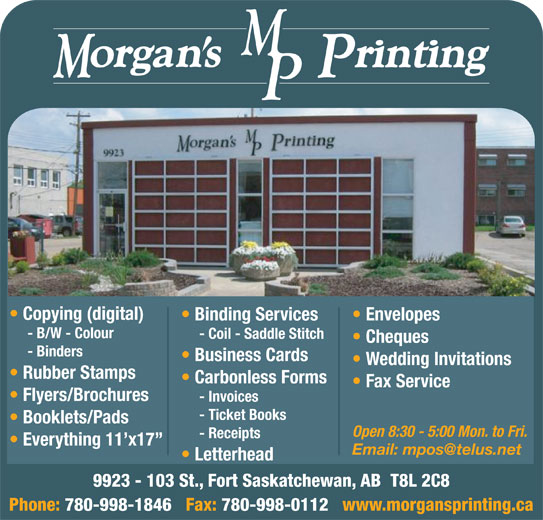 Minuteman Press (780-998-1846) - Annonce illustrée======= - Copying (digital) Binding Services Envelopes - B/W - Colour - Coil - Saddle Stitch Cheques - Binders Business Cards Wedding Invitations Rubber Stamps Carbonless Forms Fax Service Flyers/Brochures - Invoices - Ticket Books Booklets/Pads Open 8:30 - 5:00 Mon. to Fri. - Receipts Everything 11 x17 Letterhead 9923 - 103 St., Fort Saskatchewan, AB  T8L 2C8 Phone: 780-998-1846   Fax: 780-998-0112   www.morgansprinting.ca