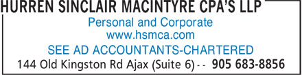 Hurren Sinclair MacIntyre CPA's LLP (905-683-8856) - Display Ad - Personal and Corporate www.hsmca.com SEE AD ACCOUNTANTS-CHARTERED