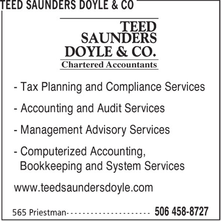Teed Saunders Doyle & Co (506-458-8727) - Annonce illustrée======= - - Tax Planning and Compliance Services - Accounting and Audit Services - Management Advisory Services - Computerized Accounting, Bookkeeping and System Services www.teedsaundersdoyle.com