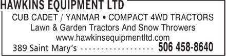 Hawkins Equipment Ltd. (506-458-8640) - Display Ad - CUB CADET / YANMAR • COMPACT 4WD TRACTORS Lawn & Garden Tractors And Snow Throwers www.hawkinsequipmentltd.com