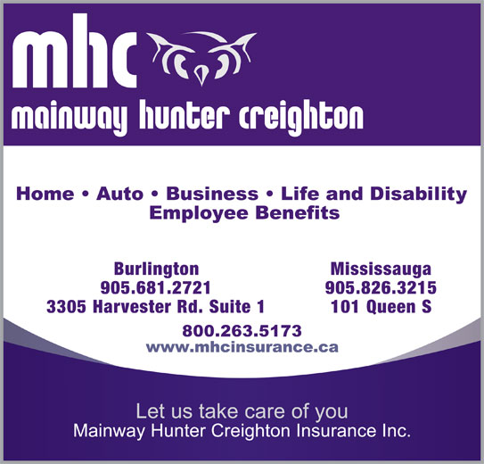 Mainway Hunter Creighton Insurance Inc (905-826-3215) - Display Ad - Burlington Mississauga 905.681.2721 905.826.3215 3305 Harvester Rd. Suite 1 101 Queen S