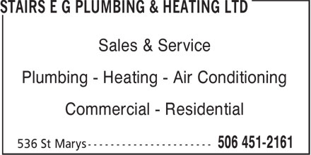 E G Stairs Plumbing & Heating Ltd (506-451-2161) - Display Ad - Sales & Service Plumbing - Heating - Air Conditioning Commercial - Residential