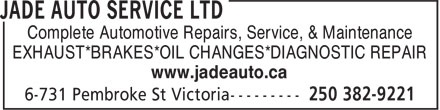 Jade Auto Service Ltd (250-382-9221) - Display Ad - EXHAUST*BRAKES*OIL CHANGES*DIAGNOSTIC REPAIR www.jadeauto.ca Complete Automotive Repairs, Service, & Maintenance
