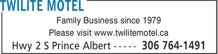 Twilite Motel (306-764-1491) - Display Ad - Family Business since 1979 Please visit www.twilitemotel.ca