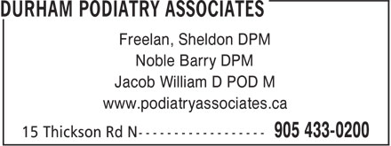 Podiatry Associates (905-433-0200) - Display Ad - Freelan, Sheldon DPM Noble Barry DPM Jacob William D POD M www.podiatryassociates.ca