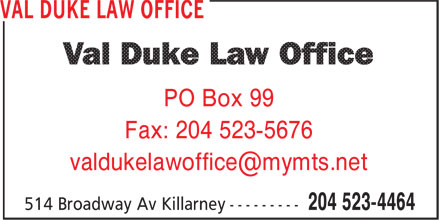Val Duke Law Office (204-523-4464) - Display Ad - PO Box 99 Fax: 204 523-5676