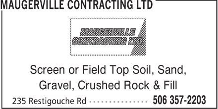 Maugerville Contracting (506-357-2203) - Display Ad - Screen or Field Top Soil, Sand, Gravel, Crushed Rock & Fill