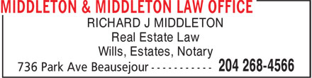 Middleton & Middleton Law Office (204-268-4566) - Display Ad - RICHARD J MIDDLETON Real Estate Law Wills, Estates, Notary RICHARD J MIDDLETON Real Estate Law Wills, Estates, Notary