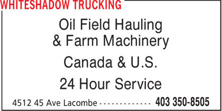 Whiteshadow Trucking (403-350-8505) - Annonce illustrée======= - Oil Field Hauling & Farm Machinery Canada & U.S. 24 Hour Service