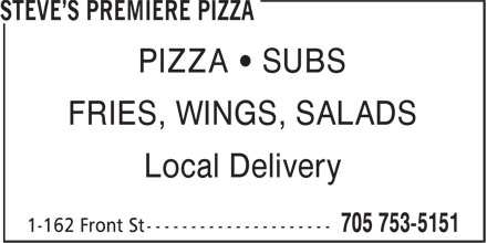 Steve's Premiere Pizza (705-753-5151) - Display Ad - PIZZA • SUBS FRIES, WINGS, SALADS Local Delivery