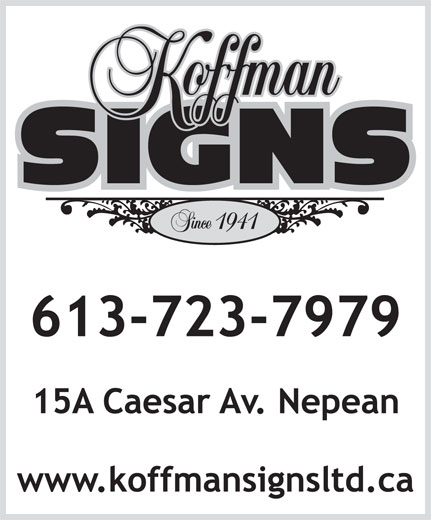 Koffman Signs (613-723-7979) - Annonce illustrée======= -