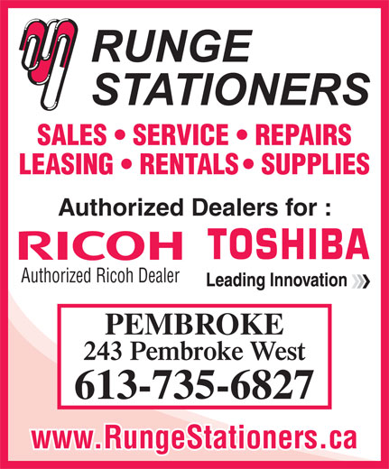 Runge Stationers (613-735-6827) - Display Ad - SALES   SERVICE   REPAIRS LEASING   RENTALS   SUPPLIES Authorized Dealers for : Authorized Ricoh Dealer PEMBROKE 243 Pembroke West 613-735-6827 www.RungeStationers.ca