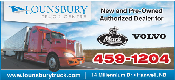 Lounsbury Truck Centre (506-459-1204) - Display Ad - New and Pre-Owned Authorized Dealer for 14 Millennium Dr   Hanwell, NB www.lounsburytruck.com