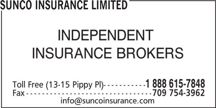 Sunco Insurance Ltd (1-888-615-7848) - Display Ad - SUNCO INSURANCE LIMITED INDEPENDENT INSURANCE BROKERS Toll Free (13-15 Pippy Pl)----------- 1 888 615-7848 Fax-------------------------------- 709 754-3962