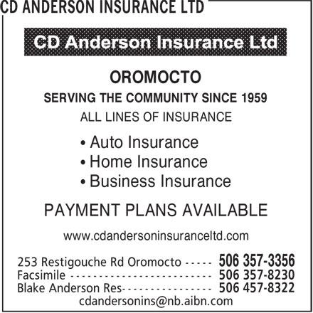 CD Anderson Insurance Ltd (506-357-3356) - Annonce illustrée======= - OROMOCTO SERVING THE COMMUNITY SINCE 1959 ALL LINES OF INSURANCE • Auto Insurance • Home Insurance • Business Insurance PAYMENT PLANS AVAILABLE www.cdandersoninsuranceltd.com