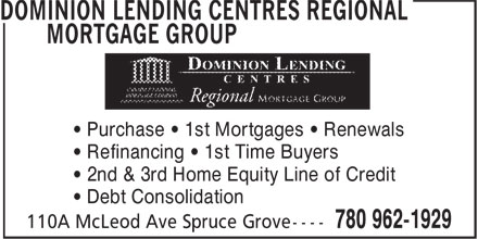DLC Regional Mortgage & Finance Corp (780-962-1929) - Display Ad - • Purchase • 1st Mortgages • Renewals • Refinancing • 1st Time Buyers • 2nd & 3rd Home Equity Line of Credit • Debt Consolidation