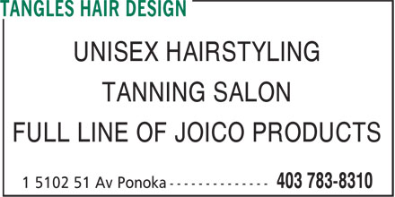 Tangles Hair Design (403-783-8310) - Display Ad - UNISEX HAIRSTYLING TANNING SALON FULL LINE OF JOICO PRODUCTS
