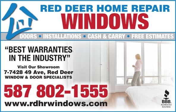 Red Deer Home Repair (403-342-4646) - Display Ad - RED DEER HOME REPAIR WINDOWS 7-7428 49 Ave, Red Deer WINDOW & DOOR SPECIALISTS 587 802-1555 www.rdhrwindows.comwww.rdhrwindows.com DOORS   INSTALLATIONS   CASH & CARRY   FREE ESTIMATESDOORS BEST WARRANTIES IN THE INDUSTRY Visit Our Showroom