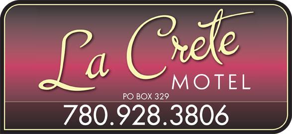 La Crete Inn & Suites (780-928-3806) - Display Ad - PO BOX 329PO BOX 329 780.928.3806