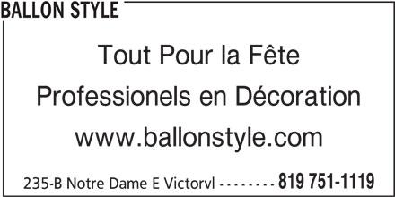 Ballon Style (819-751-1119) - Annonce illustrée======= - Tout Pour la Fête Professionels en Décoration www.ballonstyle.com 819 751-1119 235-B Notre Dame E Victorvl -------- BALLON STYLE