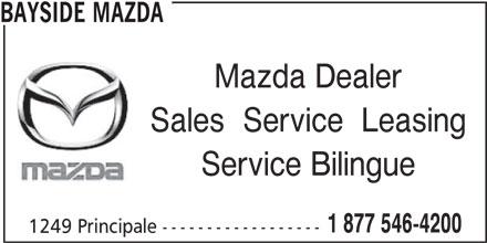 Bayside Mazda (506-548-4515) - Display Ad - BAYSIDE MAZDA Mazda Dealer Sales  Service  Leasing Service Bilingue 1 877 546-4200 1249 Principale ------------------