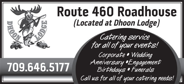 Dhoon Lodge & RV Resort (709-646-5177) - Display Ad - Catering service for all of your events! Corporate   Wedding Anniversary  Engagement Birthdays   Funerals Call us for all of your catering needs!
