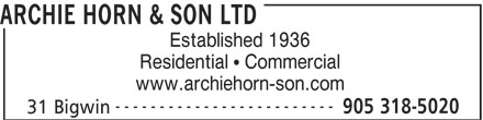 Archie Horn & Son Ltd (905-318-5020) - Annonce illustrée======= - ARCHIE HORN & SON LTD Established 1936 Residential   Commercial www.archiehorn-son.com ------------------------- 905 318-5020 31 Bigwin