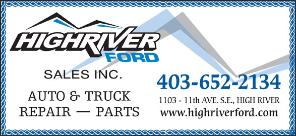 Ford (403-652-2134) - Display Ad - www.highriverford.com 403-652-2134 1103 - 11th AVE. S.E., HIGH RIVER