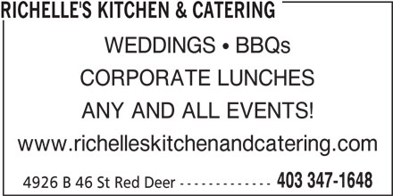 Richelle's Kitchen & Catering (403-347-1648) - Annonce illustrée======= - RICHELLE'S KITCHEN & CATERING WEDDINGS   BBQs CORPORATE LUNCHES ANY AND ALL EVENTS! www.richelleskitchenandcatering.com 403 347-1648 4926 B 46 St Red Deer -------------