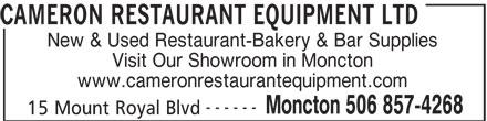 Cameron Restaurant Equipment Ltd (506-857-4268) - Annonce illustrée======= - CAMERON RESTAURANT EQUIPMENT LTD New & Used Restaurant-Bakery & Bar Supplies Visit Our Showroom in Moncton www.cameronrestaurantequipment.com ------ Moncton 506 857-4268 15 Mount Royal Blvd