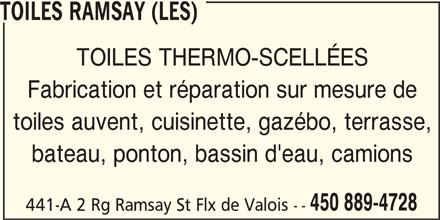 Les Toiles Ramsay (450-889-4728) - Annonce illustrée======= - TOILES RAMSAY (LES) TOILES THERMO-SCELLÉES Fabrication et réparation sur mesure de toiles auvent, cuisinette, gazébo, terrasse, bateau, ponton, bassin d'eau, camions 450 889-4728 441-A 2 Rg Ramsay St Flx de Valois --