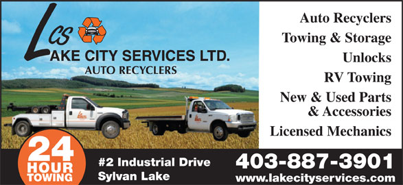 Lake City Services Ltd (403-887-3901) - Annonce illustrée======= - Auto Recyclers Towing & Storage Unlocks RV Towing New & Used Parts & Accessories Licensed Mechanics 24 #2 Industrial Drive HOUR Sylvan Lake TOWING www.lakecityservices.com 403-887-3901