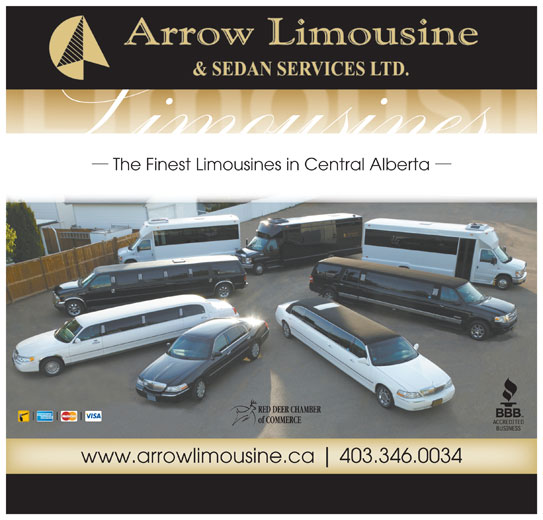 Arrow Limousine & Sedan Services Ltd (403-346-0034) - Display Ad - of COMMERCE www.arrowlimousine.ca 403.346.0034 RED DEER CHAMBER The Finest Limousines in Central Alberta