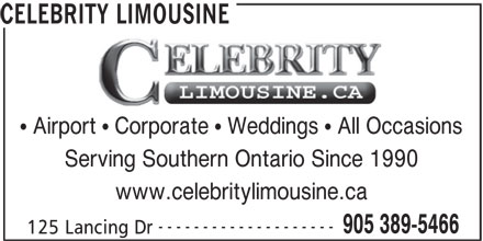 Celebrity Limousine (905-389-5466) - Display Ad - Serving Southern Ontario Since 1990 www.celebritylimousine.ca -------------------- 905 389-5466 125 Lancing Dr CELEBRITY LIMOUSINE Airport   Corporate   Weddings   All Occasions