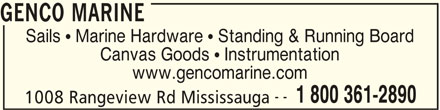 Genco Marine (905-278-2891) - Display Ad - GENCO MARINE Canvas Goods  Instrumentation www.gencomarine.com -- 1 800 361-2890 1008 Rangeview Rd Mississauga Sails  Marine Hardware  Standing & Running Board